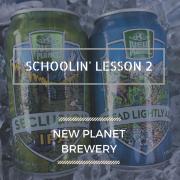 New Planet Beer Schoolin 2